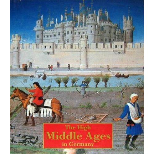 The High Middle Ages in Germany 1000 - 1300.